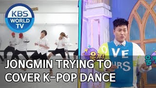 Jongmin trying to cover K-pop dance [Happy Together/2020.02.06]
