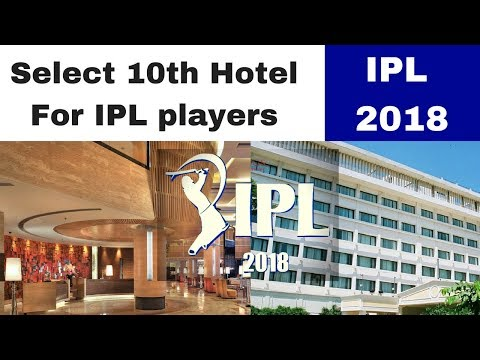 Select 10 Hotels where IPL Players Stay in India IPL 2018 || Crik-Talk