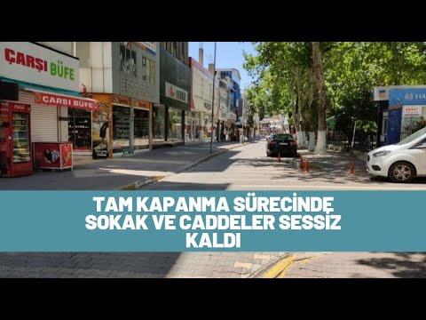 Tam kapanma sürecinde sokak ve caddeler sessiz kaldı