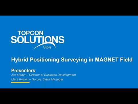 Hybrid Positioning Surveying in MAGNET Field
