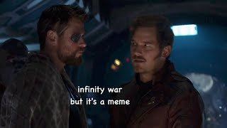infinity war but it's a meme