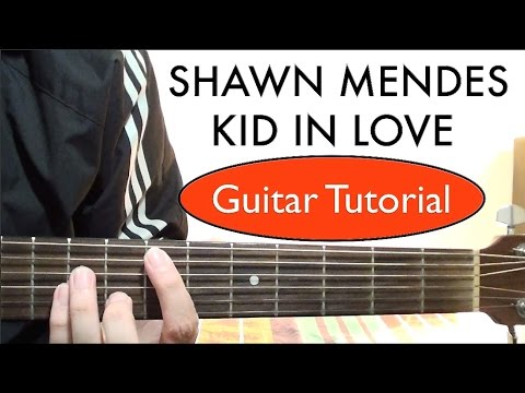 "Shawn Mendes - ""Kid In Love"" Guitar Tutorial (Easy Chord Lesson)"