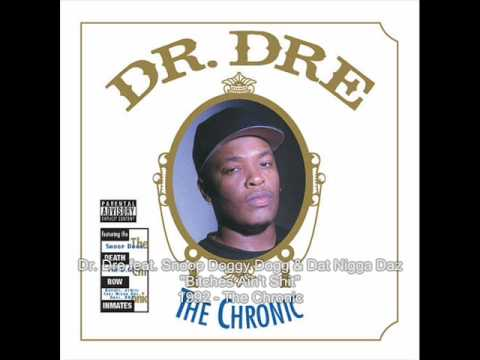Dr Dre Bitches Aint Shit Feat Snoop Doggy Dogg Dat Nigga Daz