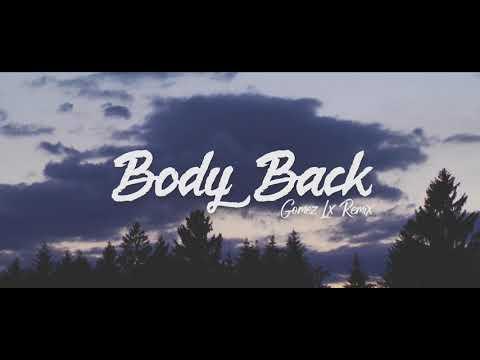 Body Back - (Gomez Lx Remix)
