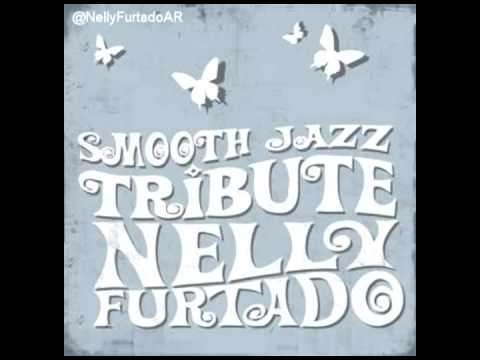 Smooth Jazz Tribute: NELLY FURTADO - Promiscuous Girl