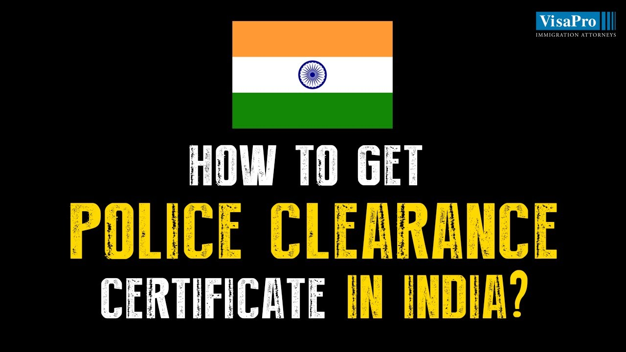 How Do I Obtain Indian Police Clearance Certificate For Us Immigrant