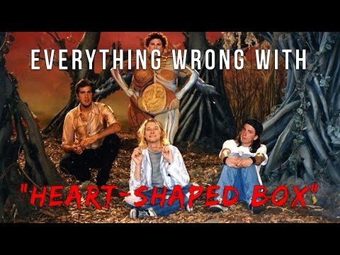 "Everything Wrong With Nirvana ""Heart-Shaped Box"""