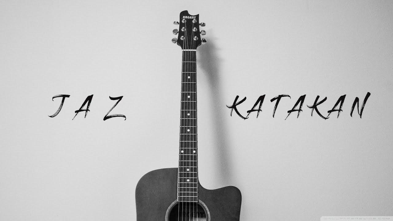Katakan – Jaz Karaoke Acoustic Guitar by Zacoustic – learn