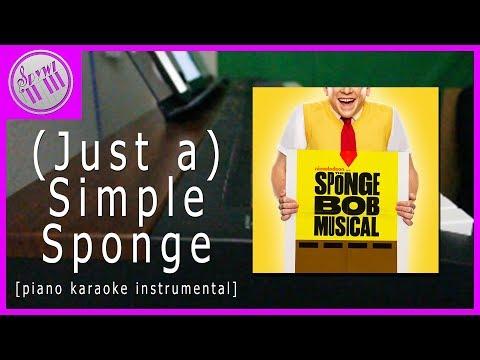 The SpongeBob SquarePants Musical - (Just a) Simple Sponge    [Piano Karaoke Instrumental]