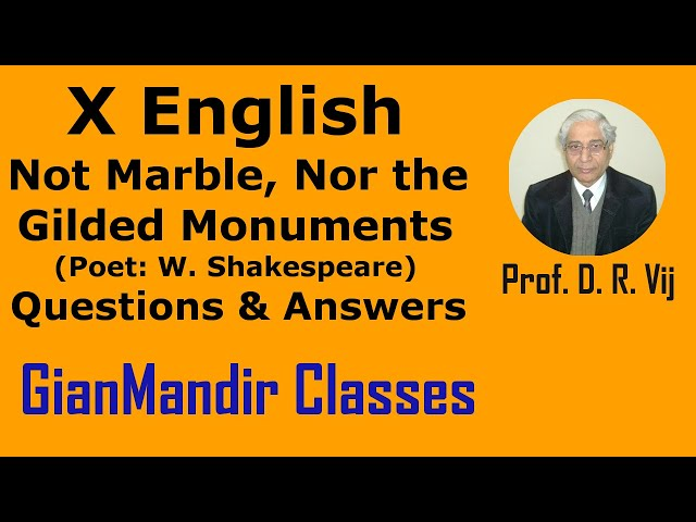 X English | Not Marble, Nor the Gilded Monuments (Poet: W  Shakespeare) | Q. & A. by Puja Ma'am