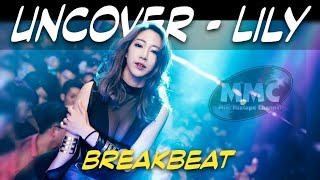 DJ UNCOVER - LILY - ON MY WAY 2019 ( Breakbeat )