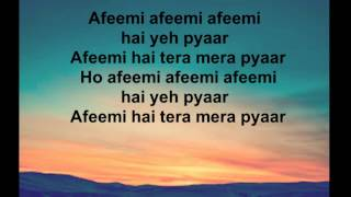Afeemi (Lyrics) -Meri Pyaari Bindu (Ayushmann Khurana and Parineeti Chopra)