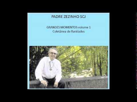 Padre Zezinho Grandes Momentos volume 1 Coletânea de Raridades