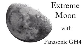 Extreme Moon with Panasonic Lumix GH4 + Canon 300mm f2.8 L IS + 2x 2 Canon Extenders