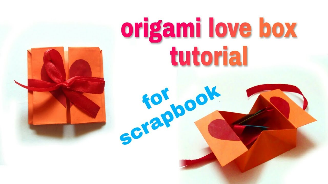 origami love gift box tutorial card for scrapbook  youtube
