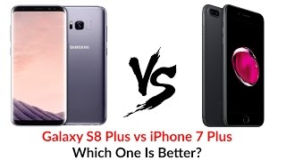 Galaxy S8 Plus vs iPhone 7 Plus: Which One Is Better - YouTube Tech Guy
