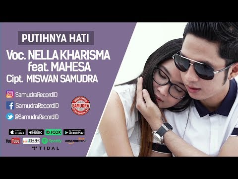 Nella Kharisma Ft. Mahesa - Putihnya Hati (Official Music Video)
