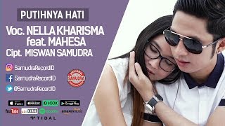 Gambar cover Nella Kharisma Ft. Mahesa - Putihnya Hati (Official Music Video)