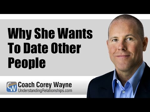 Why She Wants To Date Other People