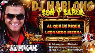 AL Que Le Pique - Leonardo Sierra - DJ Marlong Son y Sabor 2016