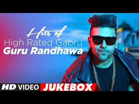 Hits Of High Rated Gabru: Guru Randhawa |...