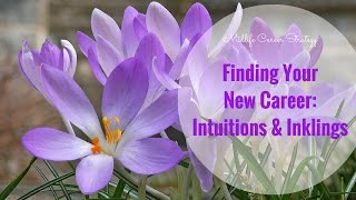 Mid-Life Career Change: Inklings and Intuition