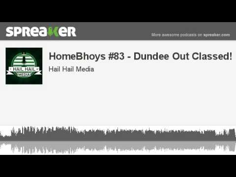 HomeBhoys #83 - Dundee Out Classed! (made with Spreaker)