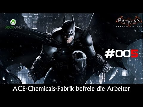 Batman Arkham Knight Gameplay German #05 ACE-Chemicals-Fabrik befreie die Arbeiter