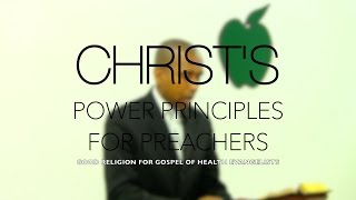 CHRIST'S POWER PRINCIPLES FOR PREACHERS