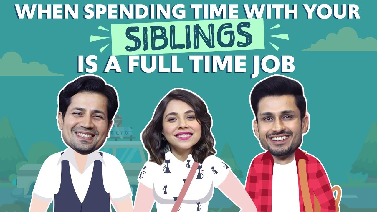 Spending time with siblings becomes a full-time job ft. Tripling's Sumeet Vyas, Maanvi Gagroo,