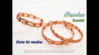 Bamboo bracelet - Simple jewelry making from copper wire 412