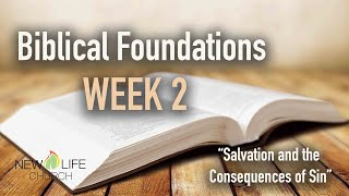 Salvation and the Consequences of Sin | Biblical Foundations Class WEEK 2 | Pastor Mark Todd