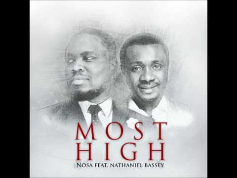 Nosa   Most High ft  Nathaniel Bassey   Official Audio