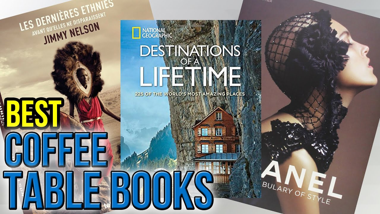 10 Best Coffee Table Books 2017 YouTube
