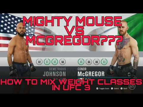 HOW TO MIX WEIGHT CLASSES AND CREATE DREAM FIGHTS IN UFC 3! (Tutorial)