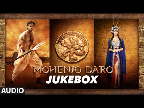 MOHENJO DARO | Full Audio Songs JUKEBOX | Hrithik Roshan & Pooja Hegde | A.R. RAHMAN | T-Series Mp3