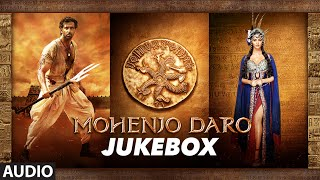 MOHENJO DARO | Full Audio Songs JUKEBOX | Hrithik Roshan & Pooja Hegde | A.R. RAHMAN | T-Series