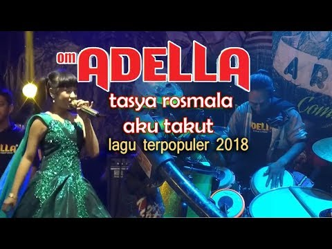 Tasya Feat Adella  AKU TAKUT Full Album, Tasya Rosmala. Kumpulan Lagu Ter Populer 2018