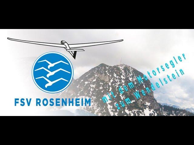 Flugsportverein Rosenheim Segelfliegen aus Leidenschaft - mit dem Motorsegelflugzeug zum Wendelstein