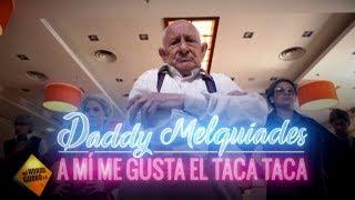 Daddy Melquiades - A mi me gusta el Taca Taca | VÍDEO OFICIAL