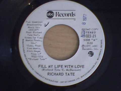 RICHARD TATE - FILL MY LIFE WITH LOVE
