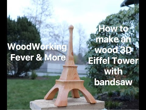 How to Make 3D wood Eiffel Tower using an bandsaw