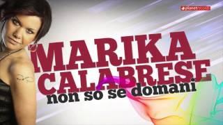 MARIKA CALABRESE - Non So Se Domani (Official Web Clip)