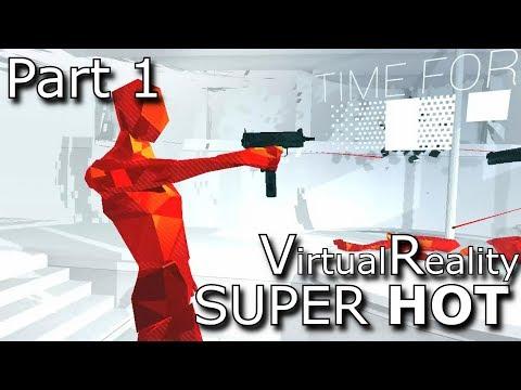 Best VR Game Ever?!  SUPER HOT VR Part 1   