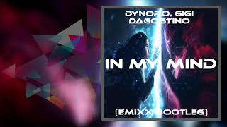 Dynoro Gigi DAgostino - In My Mind (Emixx Bootleg) + DOWNLOAD