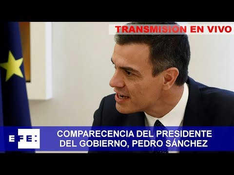 Comparecencia del Presidente del Gobierno, Pedro Sánchez