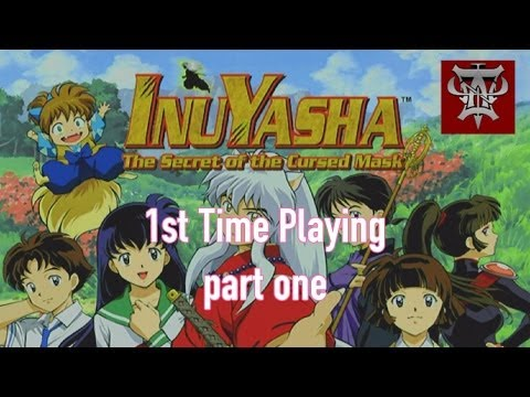 Ian's first time playing InuYasha: The Secret of the Cursed Mask (PS2) part 1 of 3