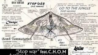 "4E RASTAFARI sideproject อกาลิโก ""STOP WAR"" FEAT.C.H.O.M 2009"