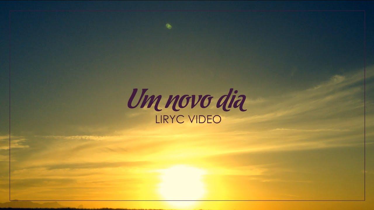 Um Novo Dia [lyric Vídeo]