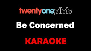 Twenty One Pilots - Be Concerned (Karaoke)